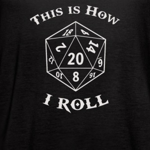 This Is How I Roll Dice Gamer - Women's Flowy Tank Top by Bella
