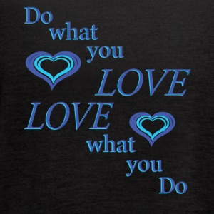 love what you do - Women's Flowy Tank Top by Bella