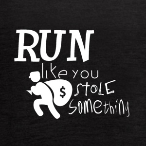 Run like you stole something - Women's Flowy Tank Top by Bella