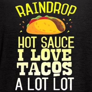Raindrop Hot Sauce I Love Tacos A Lot - Women's Flowy Tank Top by Bella