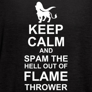 Keep Calm and Spam Flame Thrower - Women's Flowy Tank Top by Bella