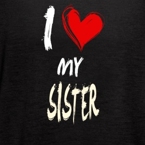 I love my SISTER - Women's Flowy Tank Top by Bella