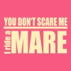 You don't scare me . I ride a Mare - Women's Flowy Tank Top by Bella