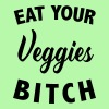 Eat your veggies bitch - Women's Flowy Tank Top by Bella
