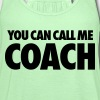 You Can Call Me Coach - Women's Flowy Tank Top by Bella