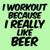 I Workout Because I Really Like Beer - Women's Flowy Tank Top by Bella