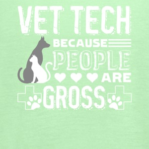 Vet Tech Because People Are Gross Tee Shirt - Women's Flowy Tank Top by Bella