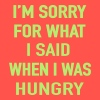 I'm Sorry I'm Hungry - Women's Flowy Tank Top by Bella