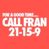 For A Good TIme Call Fran 21-15-9 - Women's Flowy Tank Top by Bella