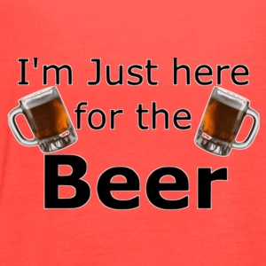 I'm Just here for the beer - Women's Flowy Tank Top by Bella