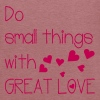 do small things with great love - Women's Flowy Tank Top by Bella