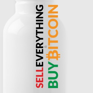 Buy Bitcoin (& Sell Everything) - Water Bottle