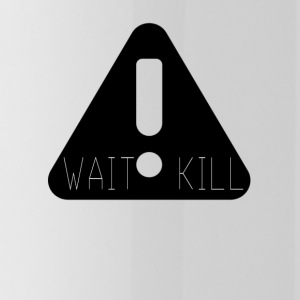 Wait Kill - Water Bottle
