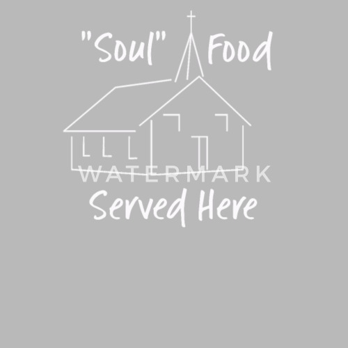 Religious Quotes Soul Food Served Here By Stacyanne324 Spreadshirt