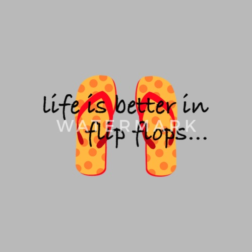 Life Is Better In Flip Flops By Adw Spreadshirt