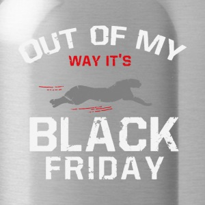 Out of my Way! It's Black Friday gift - Water Bottle