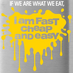If We Are What We Eat, I'm Fast,Cheap And Easy! - Water Bottle