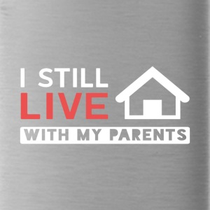 I Still Live With My Parents - Water Bottle