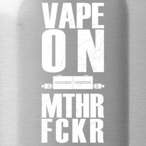 vape on mthr fckr - vaping design - Water Bottle