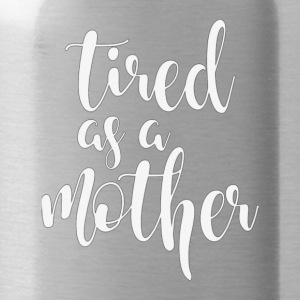 OFFICIAL Tired As A Mother T Shirt For All Ages - Water Bottle