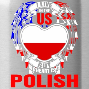 I Live In The Us But My Heart Is In Polish - Water Bottle