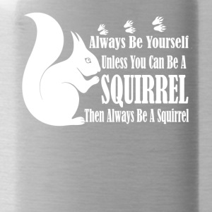 BE A SQUIRREL TEE SHIRT - Water Bottle