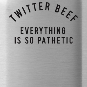 Twitter beef everything is so pathetic shirt - Water Bottle