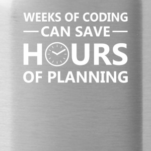 Programmer Weeks Coding Save Hours Planning - Water Bottle