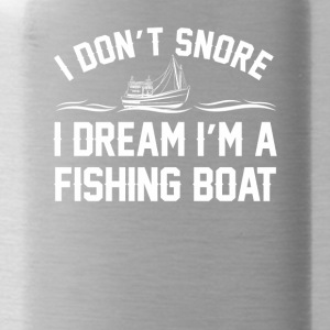 Dont Snore I Dream Fishing Boat Fishing - Water Bottle