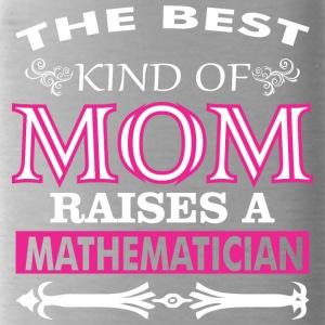 The Best Kind Of Mom Raises A Mathematician - Water Bottle
