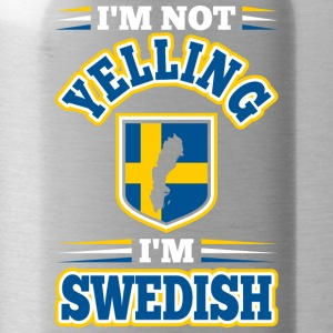 Im Not Yelling Im Swedish - Water Bottle