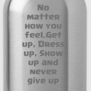 Never give up - Water Bottle