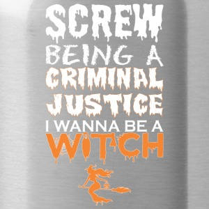 Screw Being Criminal Justice Wanna Witch Halloween - Water Bottle
