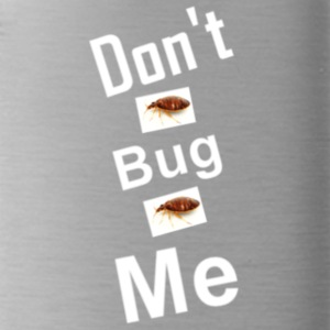 Dont bug me - Water Bottle