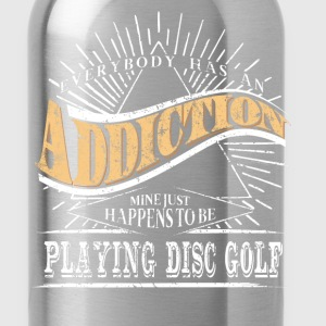 Addiction Is Disc Golf Shirt Gift Ultimate Frisbee Shirt - Water Bottle