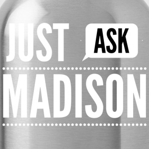 Just ask Madison - Water Bottle