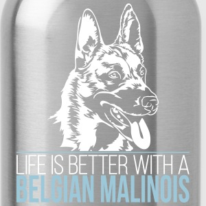 LIFE IS BETTER WITH A BELGIAN MALINOIS - Water Bottle