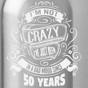 I m crazy i ve just been 50 years - Water Bottle
