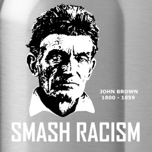 SMASH RACISM - JOHN BROWN - Water Bottle