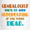 Genealogist Funny Genealogy Quote - Travel Mug