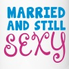 married and still sexy husband wife humour - Travel Mug