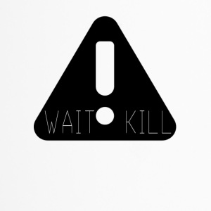 Wait Kill - Travel Mug
