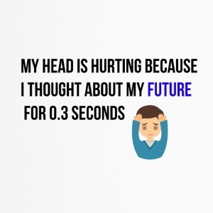 My head is hurting - Travel Mug