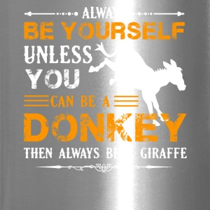 Always Be A Donkey Shirt - Travel Mug