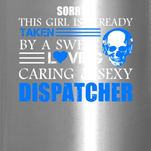 Taken By Sexy Dispatcher Shirt - Travel Mug