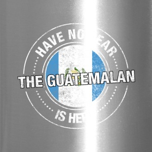 Have No Fear The Guatemalan Is Here - Travel Mug
