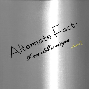 0001 Alternate Fact: I am still a virgin - Travel Mug