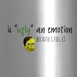 Ugly as an emotion - Travel Mug