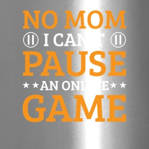 No Mom I Cant Pause An Online Game Funny - Travel Mug