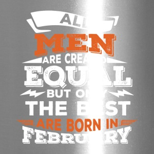 All Men Are Created Equal But Only N February - Travel Mug